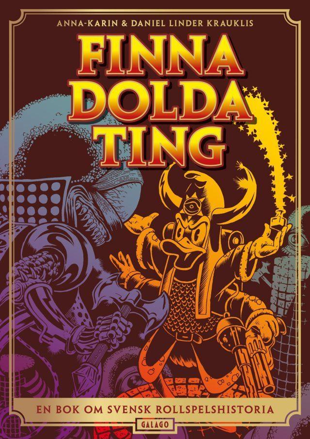 Finna Dolda Ting är ett fantastiskt historiedokument som samlar upp minnesvärd rollspelsfakta.